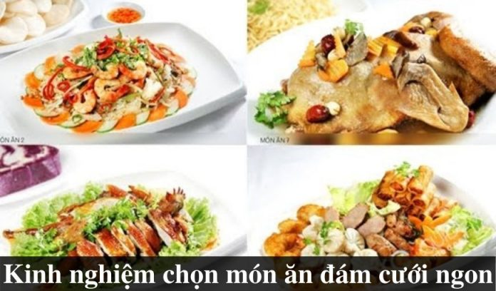 kinh-nghiem-lua-chon-mon-an-dam-cuoi-ngon